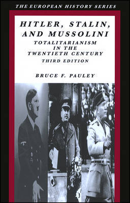 Hitler, Stalin and Mussolini: Totalitarianism in the Twentieth Century by Bruce F Pauley image