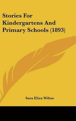 Stories for Kindergartens and Primary Schools (1893) by Sara Eliza Wiltse image