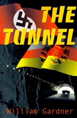 The Tunnel by William D. Gardner