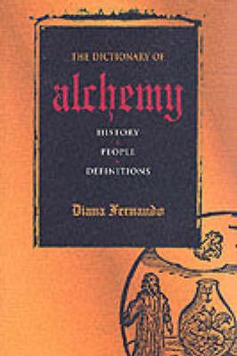 A Dictionary of Alchemy by Diana Fernando