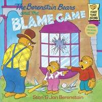 The Berenstain Bears and the Blame Game by Stan And Jan Berenstain Berenstain