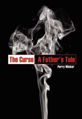 The Curse: A Father's Tale by Perry Wicker image