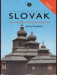 Colloquial Slovak: The Complete Course for Beginners by J.D. Naughton image