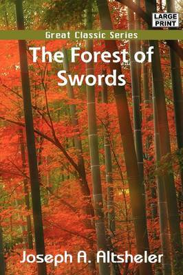 The Forest of Swords by Joseph A Altsheler