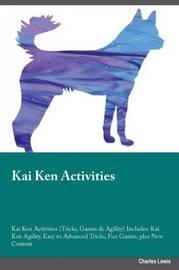 Kai Ken Activities Kai Ken Activities (Tricks, Games & Agility) Includes by Adrian Gill