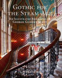 Gothic for the Steam Age by Gavin Stamp