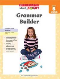 Scholastic Study Smart Grammar Builder Grade 5 by Scholastic