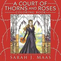 A Court of Thorns and Roses Coloring Book by Sarah J Maas