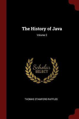 The History of Java; Volume 2 by Thomas Stamford Raffles image