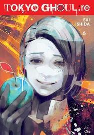 Tokyo Ghoul: re, Vol. 6 by Sui Ishida