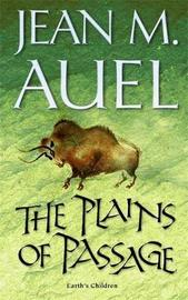 The Plains of Passage (Earth's Children #4) by Jean M Auel
