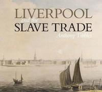 Liverpool and the Slave Trade by Anthony Tibbles image