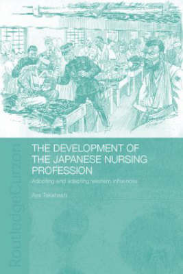 The Development of the Japanese Nursing Profession by Aya Takahashi image