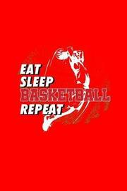 Eat Sleep Basketball Repeat by Gcjournals Basketball Journals image
