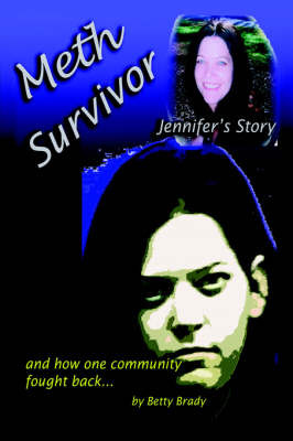 Meth Survivor-Jennifer's Story by Betty Brady image