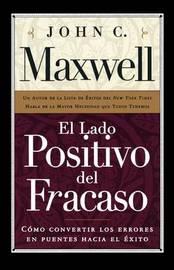 El Lado Positivo del Fracaso by John C. Maxwell