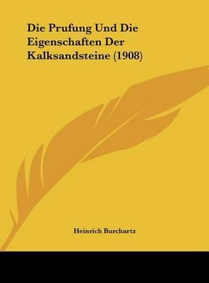 Die Prufung Und Die Eigenschaften Der Kalksandsteine (1908) by Heinrich Burchartz image
