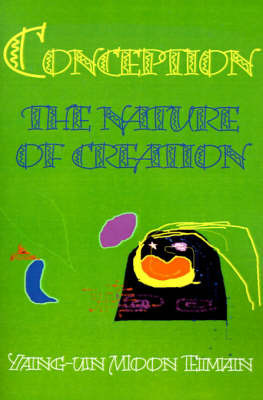 Conception: Nature of Creation by Yang-Un Moon