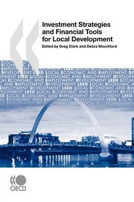 Local Economic and Employment Development (LEED) Investment Strategies and Financial Tools for Local Development by OECD Publishing