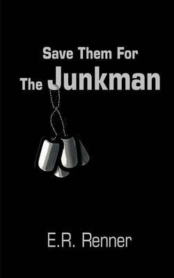 Save Them for the Junkman by E.R. Renner image