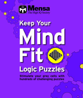 Keep Your Mind Fit Mini 1 : Logic Puzzles by Mensa