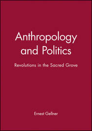 Anthropology and Politics by Ernest Gellner image