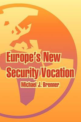 Europe's New Security Vocation by Michael J. Brenner image