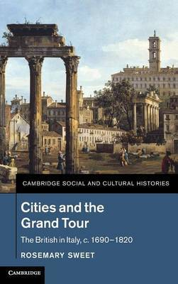 Cities and the Grand Tour by Rosemary Sweet image