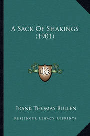 A Sack of Shakings (1901) by Frank Thomas Bullen image