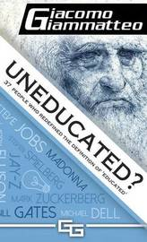 Uneducated by Giacomo Giammatteo