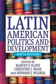 Latin American Politics and Development by Harvey F Kline