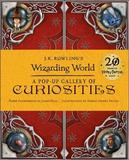 J.K. Rowling's Wizarding World - A Pop-Up Gallery of Curiosities by Warner Bros