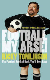 Football My Arse! by Ricky Tomlinson image