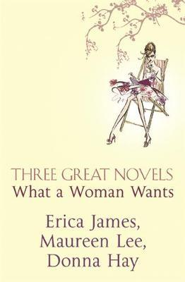 Three Great Novels: What A Woman Wants by Donna Hay image