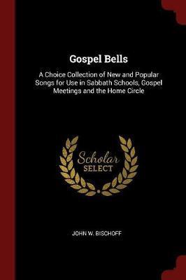 Gospel Bells by John W Bischoff