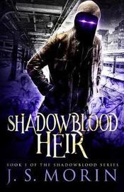Shadowblood Heir by J S Morin