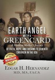 Earth Angel with a Green Card by Edgar H Hernandez