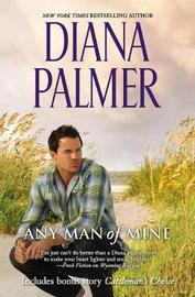 Any Man Of Mine/A Waiting Game/A Loving Arrangement/Cattleman's Choice by Diana Palmer