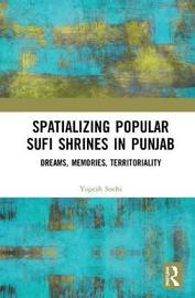 Spatializing Popular Sufi Shrines in Punjab by Yogesh Snehi