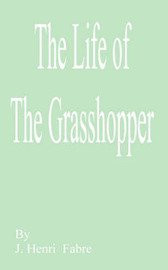 The Life of the Grasshopper by Jean Henri Fabre image