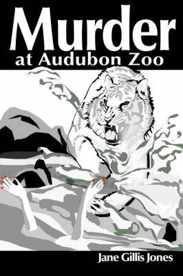 Murder at Audubon Zoo by Jane Gills Jones image