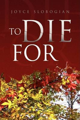 To Die for by Joyce Slobogian image