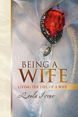 Being a Wife by Leola Irene