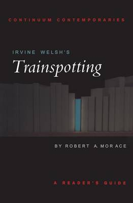 "Irvine Welsh's ""Trainspotting"" by Robert Morace image"