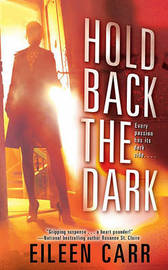 Hold Back the Dark by Eileen Carr