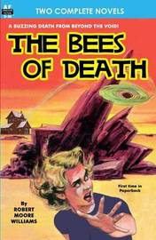 Bees of Death, The, & a Plague of Pythons by Robert Moore Williams