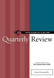 False Claims ACT & Qui Tam Quarterly Review by Taxpayers Against Fr Taf Education Fund