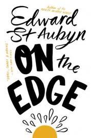 On The Edge by Edward St.Aubyn