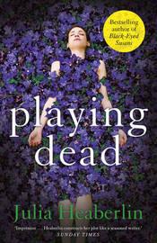 Playing Dead by Julia Heaberlin