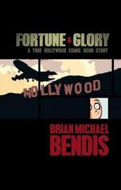 Fortune And Glory (deluxe Anniversary Edition): A True Hollywood Comic Book Story image
